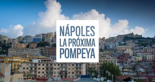 Nápoles, la próxima Pompeya
