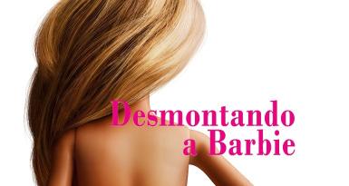 Desmontando a Barbie