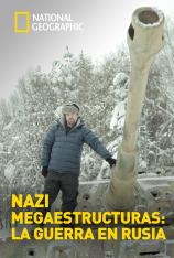 Nazi Megaestructuras: La guerra en Rusia