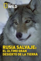 Rusia salvaje: El último gran desierto de la Tierra