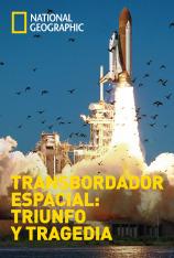 Transbordador espacial: triunfo y tragedia
