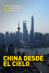 China desde el cielo. Episodio 2