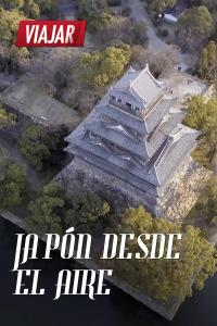 Japón desde el Aire. T1. Episodio 1
