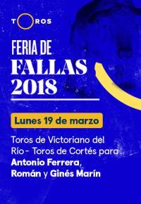 Feria de Fallas. T2018. V del Río y Cortés / Ferrera, Román y G Marín (19/03/2018)