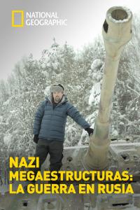 Nazi Megaestructuras: La guerra en Rusia. T1. Episodio 2
