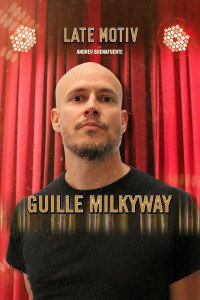 Late Motiv. T4.  Episodio 129: Guille Milkyway