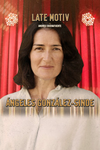 Late Motiv. T4.  Episodio 145: Ángeles González Sinde