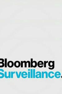 Bloomberg Surveillance. Bloomberg Surveillance