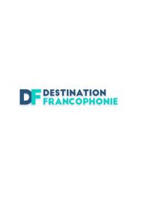 Destination francophonie. Destination francophonie