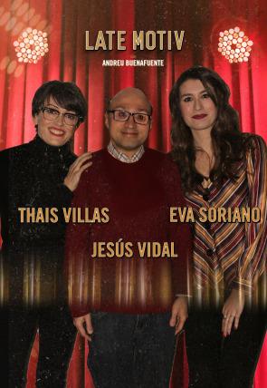 Jesús Vidal / Thais Villas y Eva Soriano