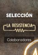 La Resistencia: Selección  - Resines777 -29.05.19
