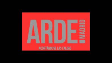 Arde Madrid - Acortándose las faldas