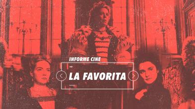 Informe Cine - La favorita