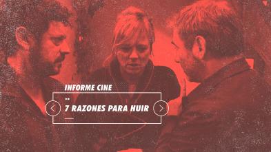 Informe Cine - 7 razones para huir