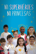 Ni superhéroes ni princesas | 1temporada
