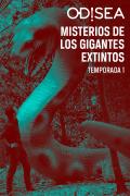Misterios de los gigantes extintos   1temporada