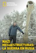 Nazi Megaestructuras: La guerra en Rusia   1temporada