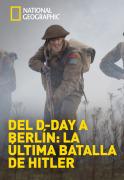 Del D-Day a Berlín: la última batalla de Hitler | 1temporada