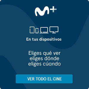 Movistar+ en tus dispositivos. VER TODO EL CINE