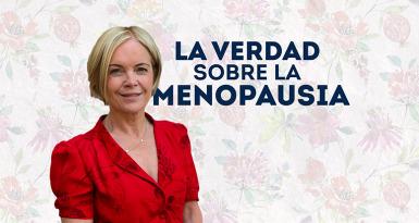 La verdad sobre la menopausia