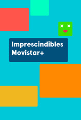 Imprescindibles Movistar+ (T2019)