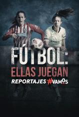 Fútbol: Ellas juegan