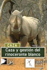 Caza y gestión del rinoceronte blanco