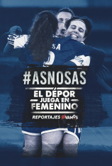 #ASNOSAS. El Depor juega en femenino