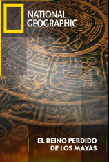 El reino perdido de los mayas