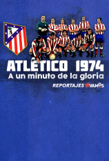 Atlético 1974. A un minuto de la gloria