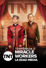 Miracle Workers: La Edad Media (T2)