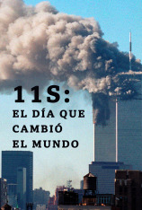 11S: El día que cambió el mundo