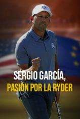 Sergio García, pasión por la Ryder Cup