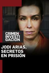 Jodi Arias, secretos en prisión