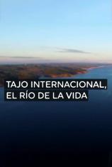 Tajo Internacional. El río de la vida