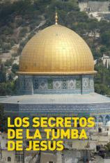 Los secretos de la tumba de Jesús