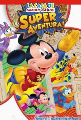La casa de Mickey Mouse: La Súper Aventura de Mickey