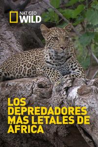Los depredadores más letales de África. T2. Los depredadores más letales de África
