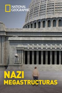 Nazi Megaestructuras. T4. Nazi Megaestructuras