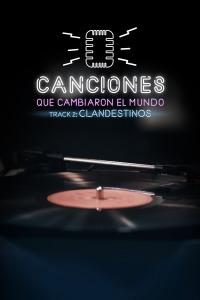 Canciones que cambiaron el mundo. T1.  Episodio 2: Clandestinos
