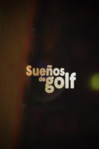Sueños de Golf. T2020. El hombre más interesante del golf