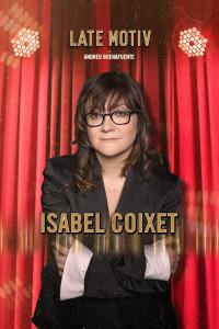 Late Motiv. T4.  Episodio 73: Isabel Coixet