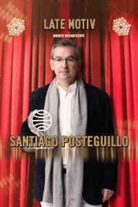 Late Motiv. T4.  Episodio 77: Santiago Posteguillo