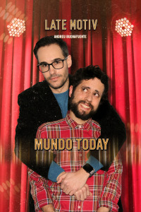 Late Motiv. T4.  Episodio 85: El Mundo Today