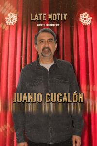 Late Motiv. T4.  Episodio 90: Juan Cucalón