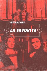 Informe Cine. T4.  Episodio 35: La favorita