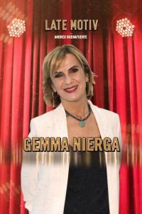Late Motiv. T4.  Episodio 93: Gemma Nierga