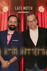 Late Motiv. T4.  Episodio 95: Juanjo de la Iglesia y Toni Cano