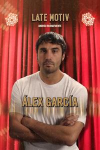 Late Motiv. T4.  Episodio 96: Alex García