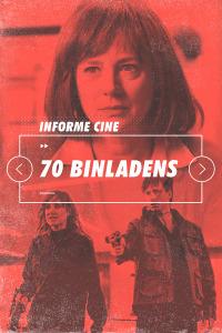 Informe Cine. T4.  Episodio 49: 70 Binladens